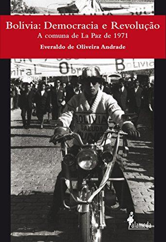 Bolívia: Democracia e Revolução - A comuna de La Paz de 1971, livro de Everaldo de Oliveira Andrade