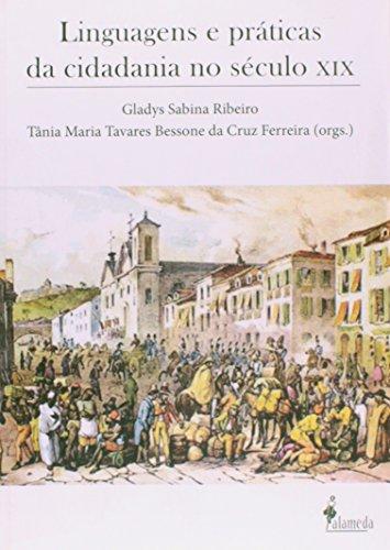 Linguagens e práticas da cidadania no século XIX, livro de Gladys Sabina Ribeiro, Tânia Maria Tavares Bessone da Cruz Ferreira (Orgs.)