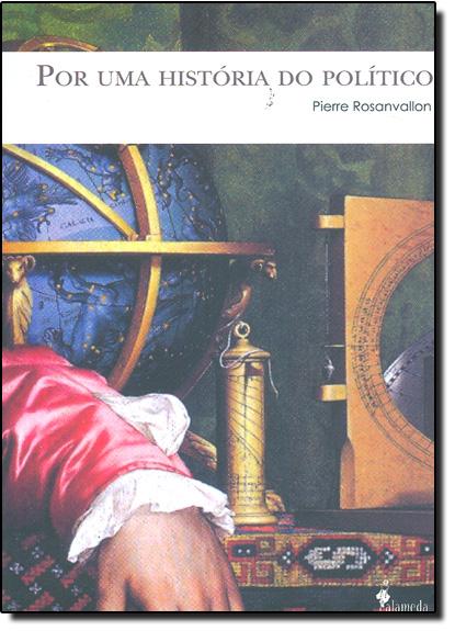 Por uma História do Político, livro de Pierre Rosanvallon