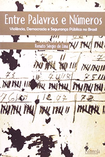 Entre palavras e números - Violência, democracia e segurança pública no Brasil, livro de Renato Sérgio de Lima