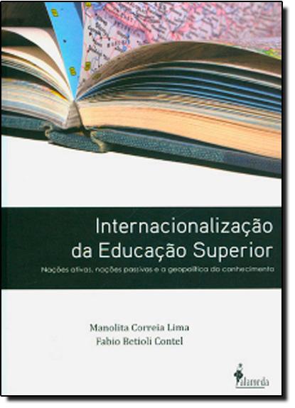 Internacionalização da Educação Superior, livro de Manolita Correia Lima|Fábio Betioli Contel