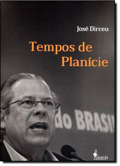Tempos de Planície, livro de José Dirceu