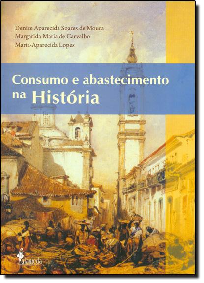 Consumo e Abastecimento na História, livro de Denise Aparecida Soares de Moura