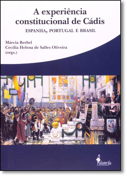 Experiência Constitucional de Cádis, A: Espanha, Portugal e Brasil, livro de Marcia Berbel