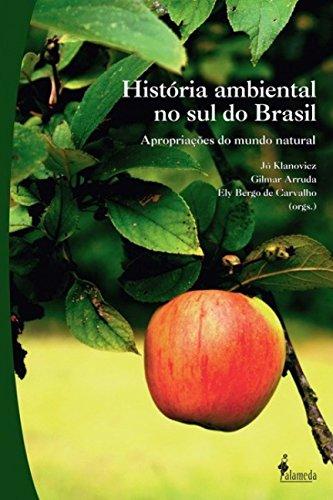 História ambiental no sul do Brasil, livro de Orgs: Jó Klanoviez, Gilmar Arruda, Ely Bergo de Carvalho