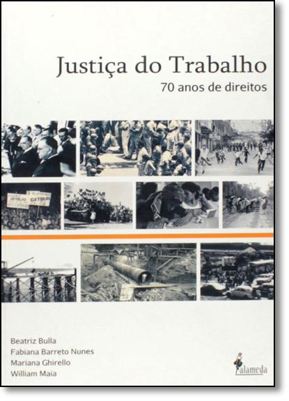 Justiça do Trabalho: 70 Anos de Direitos, livro de Beatriz Bulla