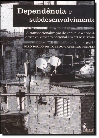 Dependência e Subdesenvolvimento, livro de João Paulo de Toledo Camargo Hadler
