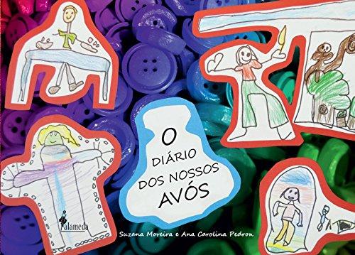 Diário dos nossos avós, O, livro de Suzana Moreira, Ana Carolina Pedron
