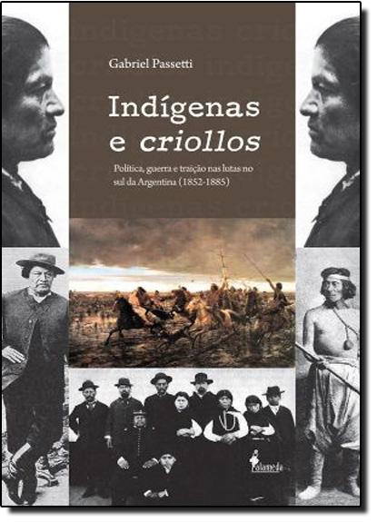 Indigenas e Criollos, livro de Gabriel Passeti