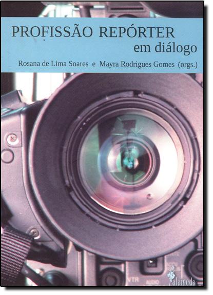 Profissão Repórter E Diálogo, livro de Mayra Rodrigues Gomes
