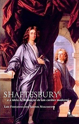 Shaftesbury e a ideia de formação de um caráter moderno, livro de Luís Fernandes dos Santos Nascimento