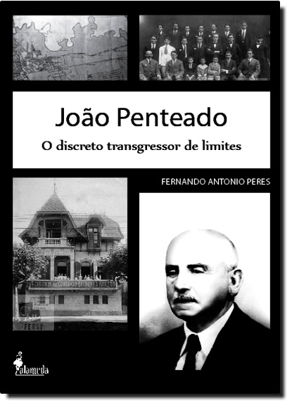 João Penteado: O Discreto Transgressor de Limites, livro de Fernando Antonio Peres