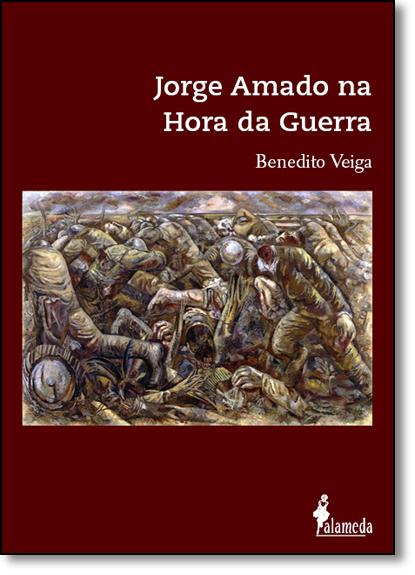 Jorge Amado na Hora da Guerra, livro de Benedito Veiga