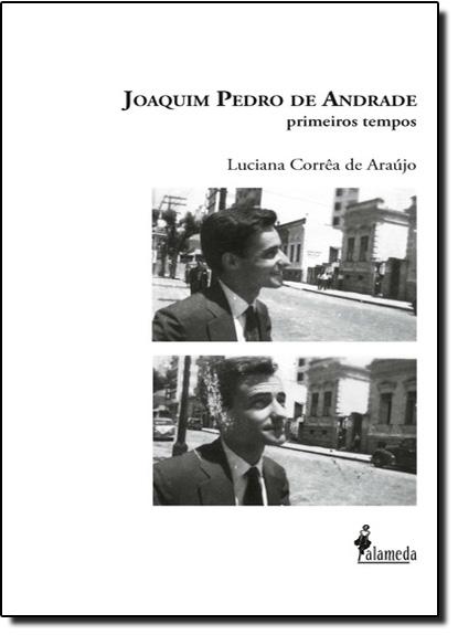 Joaquim Pedro de Andrade, livro de Luciana Correa de Araujo