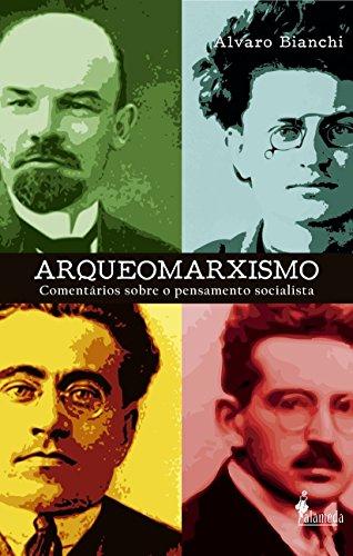 Arqueomarxismo - comentários sobre o pensamento socialista, livro de Alvaro Bianchi