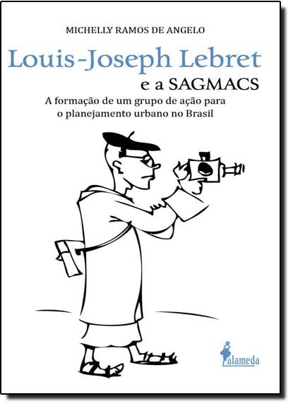 Louis-Joseph Lebret e a SAGMACS, livro de Michelly Ramos de Angelo