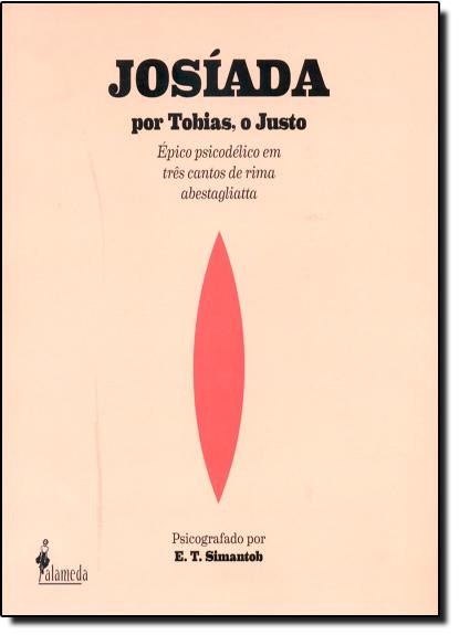 Josíada: Por Tobias, o Justo, livro de E. T. Simantob