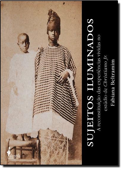 Sujeitos Iluminados: A Reconstituição das Experiencias Vividas no Estúdio de Christiano Jr., livro de Fabiana Beltramim