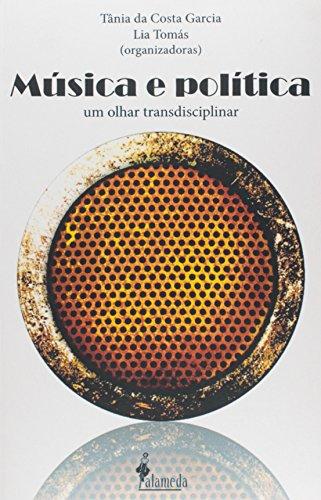 Música e Política, livro de Tânia da Costa Garcia e Lia Tomás