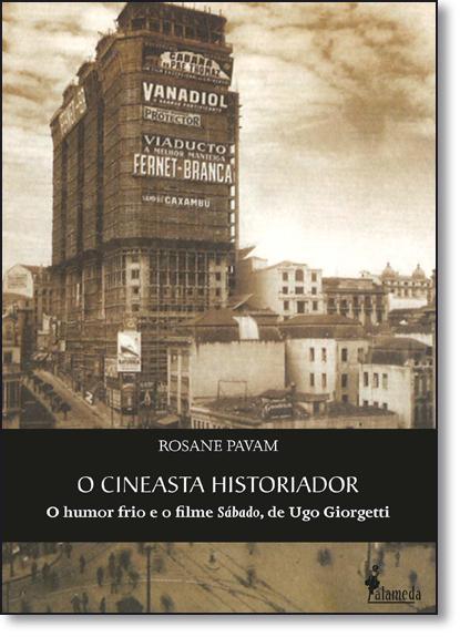 Cineasta Historiador, O, livro de Rosane Pavam