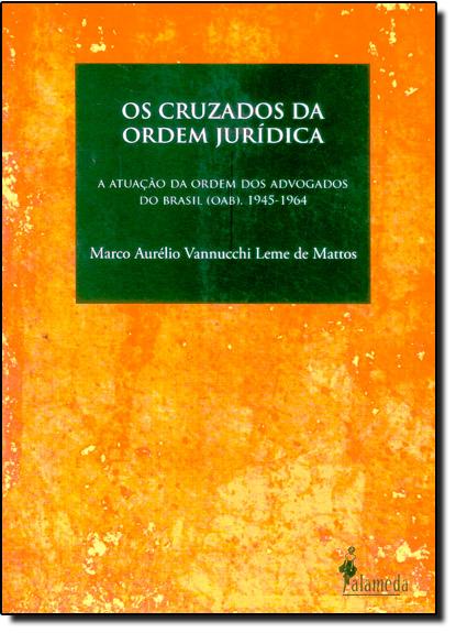 Cruzados da Ordem Jurídica, Os, livro de Mattos