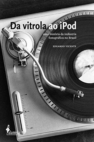 Da vitrola ao iPod, livro de Eduardo Vicente