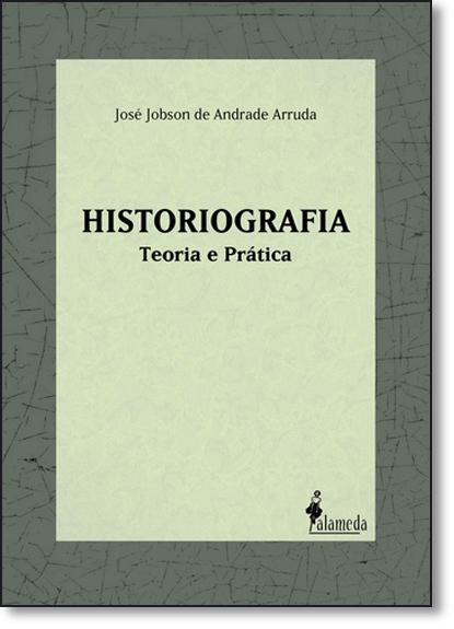 Historiografia: Teoria e Prática, livro de José Jobson de Andrade Arruda