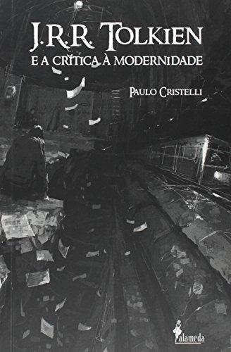 J.R.R. Tolkien e a crítica à modernidade, livro de Paulo Cristelli