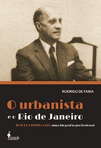 O Urbanista e o Rio de Janeiro, livro de Andréa Doré