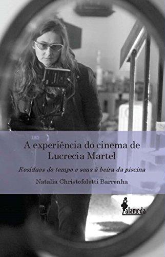 A experiência do cinema de Lucrecia Martel, livro de Natalia Cristofoletti Barrenha