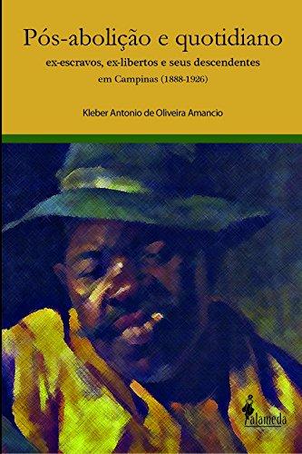 Pós-Abolição e Quotidiano, livro de Kleber Antonio de Oliveira Amancio