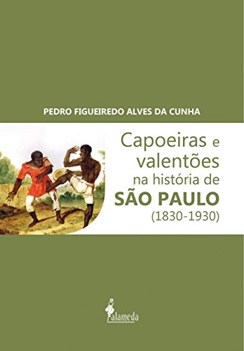 Capoeiras e valentões, livro de Pedro Figueiredo Alves da Cunha