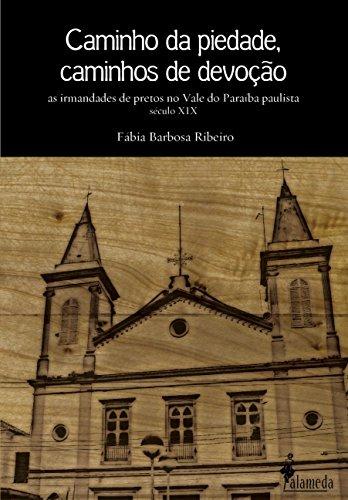 CAMINHO DA PIEDADE, CAMINHOS DE DEVOÇÃO, livro de Fábia Barbosa Ribeiro