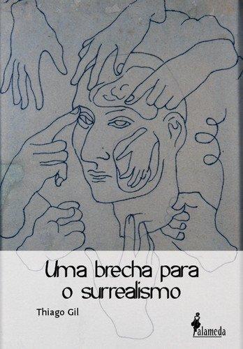 Uma brecha para o surrealismo, livro de Thiago Gil