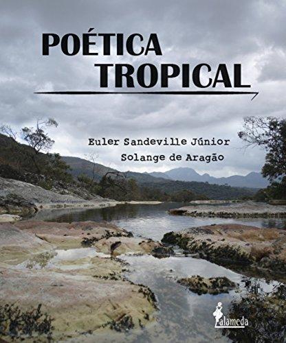 Poética Tropical, livro de Euler Sandeville Junior, Solange de Aragão
