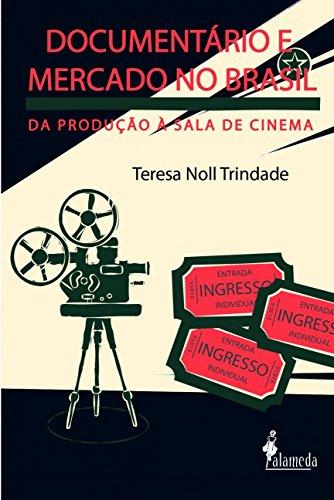 Documentário e mercado no Brasil, livro de Teresa Noll Trindade