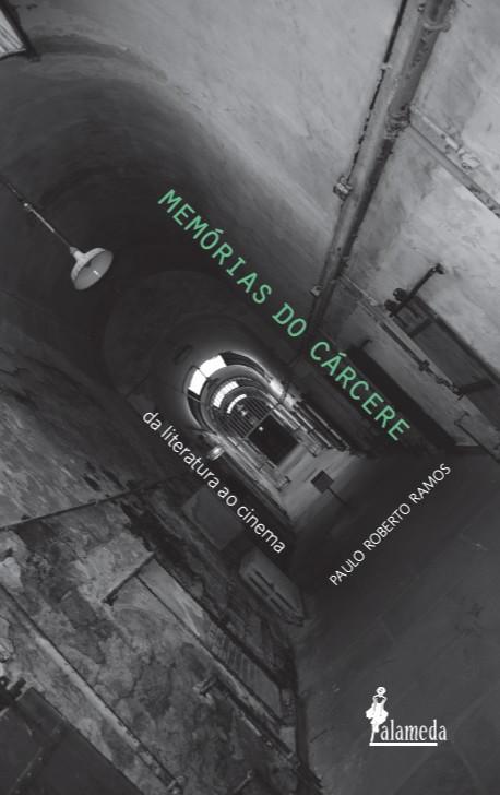 Memórias do cárcere - da literatura ao cinema, livro de Paulo Roberto Ramos