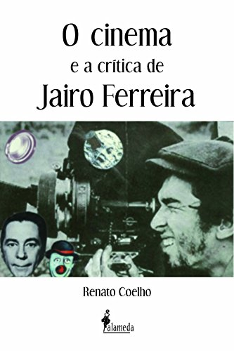 cinema e a crítica de Jairo Ferreira, O, livro de Renato Coelho