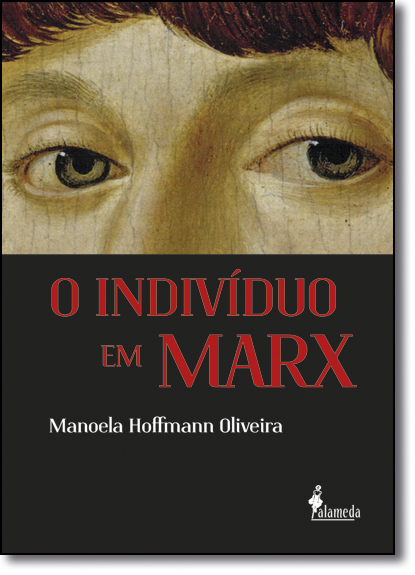 Indivíduo em Marx, O, livro de Manoela Hoffmann Oliveira