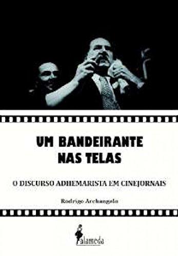 BANDEIRANTE NAS TELAS, UM, livro de Rodrigo Archangelo