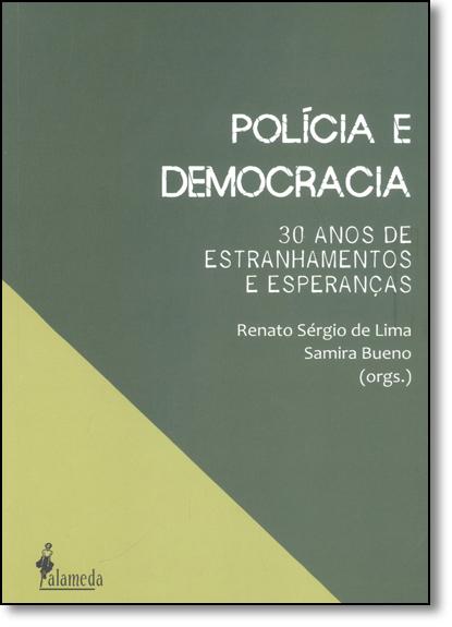 Polícia e Democracia: 30 Anos de Estranhamentos e Esperanças, livro de Renato Sérgio de Lima