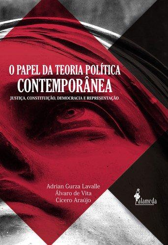 O Papel da Teoria Política Contemporânea, livro de Adrian Gurza Lavalle, Álvaro de Vita
