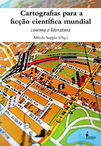 Cartografias Para a Ficção Científica Mundial. Cinema e Literatura, livro de Alfredo Suppia