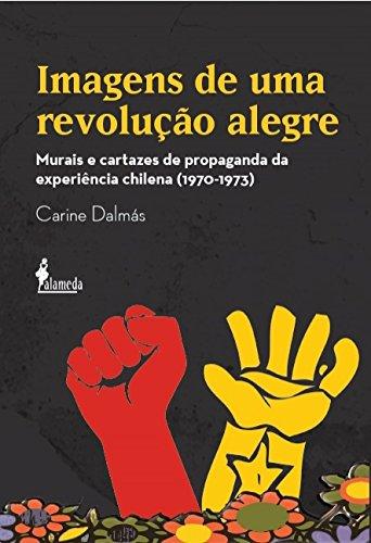IMAGENS DE UMA REVOLUÇÃO ALEGRE, livro de Carine Dalmás