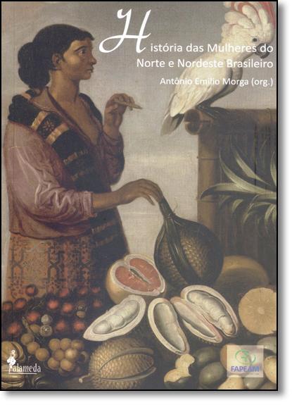Historia das Mulheres do Norte Brasileiro, livro de Antônio Emilio Morga