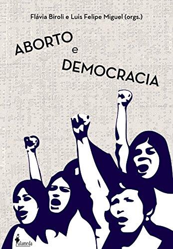 Aborto e Democracia, livro de Flavia Biroli, Luis Felipe Miguel