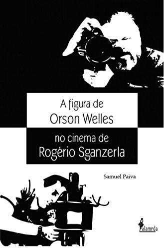 A Figura de Orson Welles no Cinema de Rogério Sganzerla, livro de Samuel Paiva