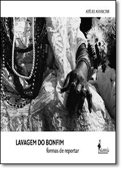 Lavagem do Bonfim: Formas de Reportar, livro de Atílio Avancini