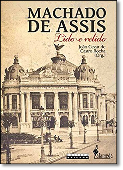 Machado de Assis: Lido e Relido, livro de Joao Cezar de Castro Rocha