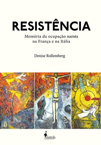 Resistência: Memória da Ocupação Nazista na França e na Itália, livro de Denis Rollemberg